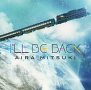 Aira Mitsuki NEW ALBUM「I'LL BE BACK」ジャケ写