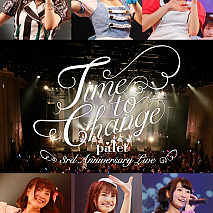 palet LIVE DVD「~palet 3rd Anniversary LIVE~ Time to Change」ジャケ写
