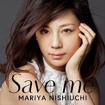 西内まりや 4th Single「Save me」通常盤【CD ONLY】ジャケ写