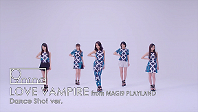 「LOVE VAMPIRE」 from MAGI9 PLAYLAND Dance Shot ver.