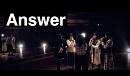 「Answer」MV