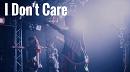 「I Don't Care」MV